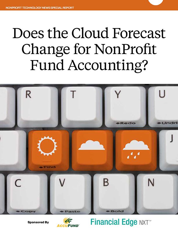 Special Report: Does the Cloud Forecast Change for NonProfit Fund Accounting?